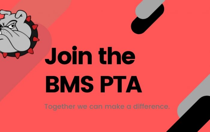 Join the BMS PTA - Together we can make a difference.