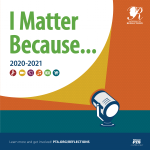 PTA Reflections Graphic - I matter because 2020-2021