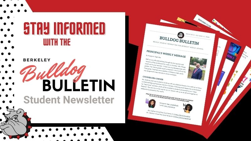 Stay informed with the Berkeley Bulldog Bulletin Student Newsletter - Click here for PDF