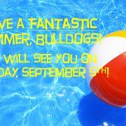 Have a Fantastic Summer, Bulldogs!