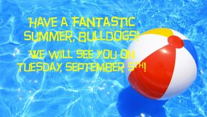 Have a Fantastic Summer, Bulldogs!