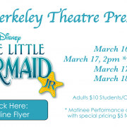 Berkeley Theatre Presents The Little Mermaid - Click here for flyer