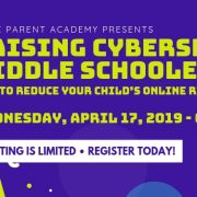 Register Today to learn about raising Cyber Smart Middle Schoolers