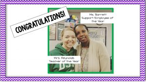 Teacher of the Year, Mrs. Reynolds and Support Employee of the Year, Ms. Barrett represent DJ Montague!