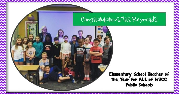 Mrs. Reynolds-Teacher of the Year for ALL of WJCC Public Schools