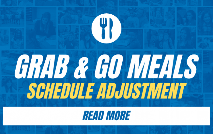 Grab and Go Meals Schedule Adjustment