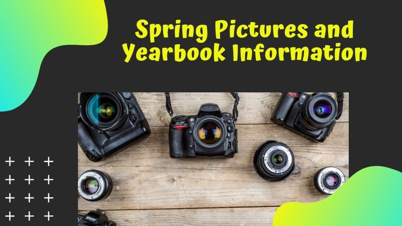 Spring Pictures and Yearbook Info