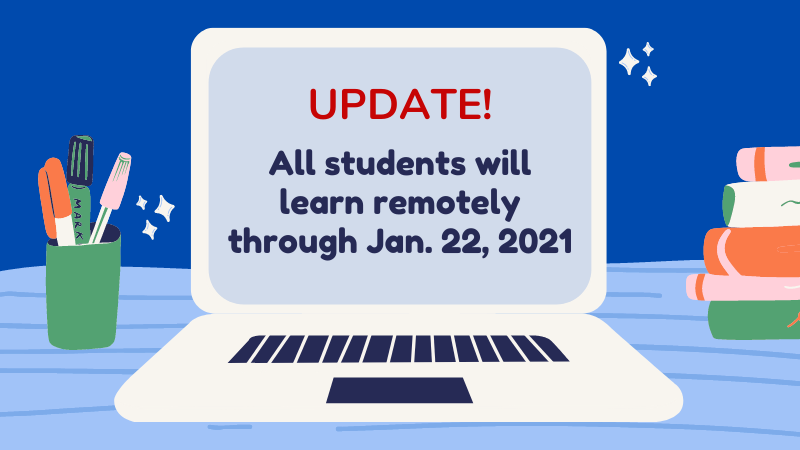 UPDATE: All students will learn remotely through January 22