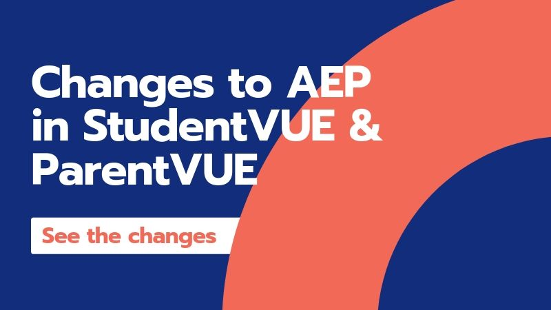 Changes to AEP in StudentVUE & ParentVUE