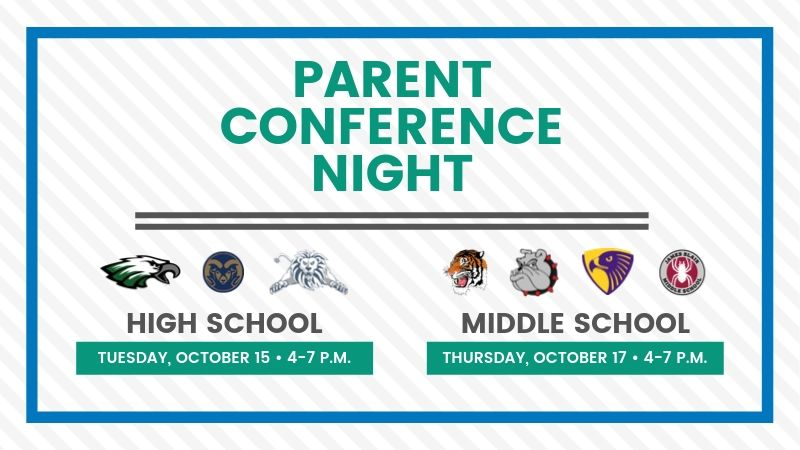 Parent Conference Night - October 15 for high school and October 17 for middle school
