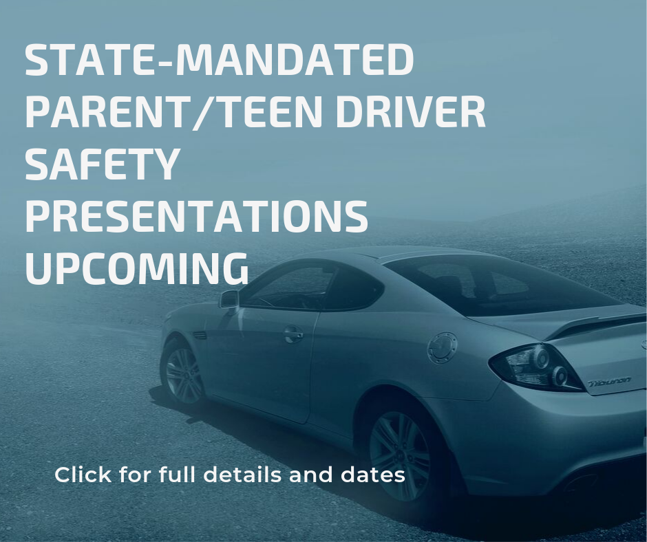 State Mandated Parent Driver Safety Presentations Upcoming