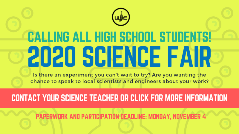 Calling all high school students! 2020 Science Fair click for details