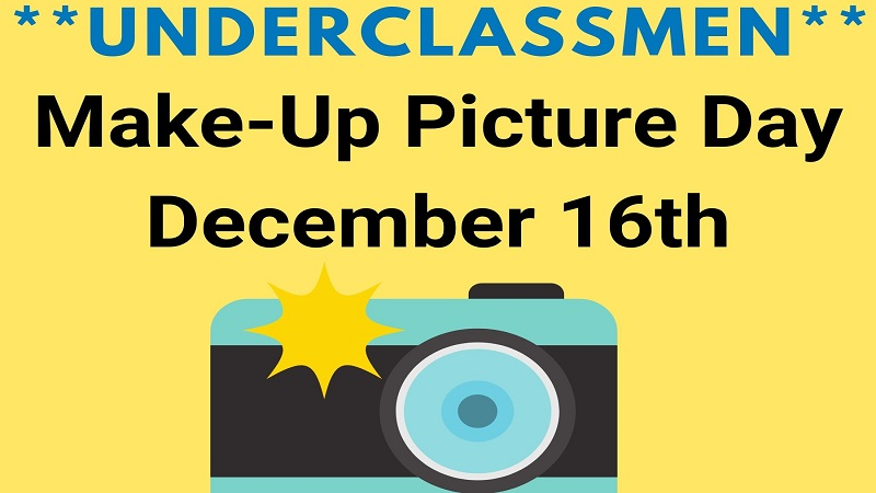 **Underclassmen** Make-up Picture Day - December 16th
