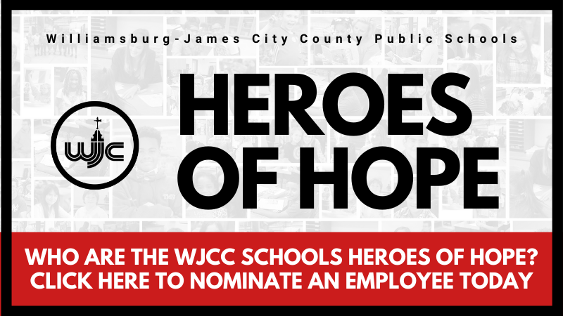Heroes of Hope who are the wjcc schools heros of hope? Click here to nominate an employee today