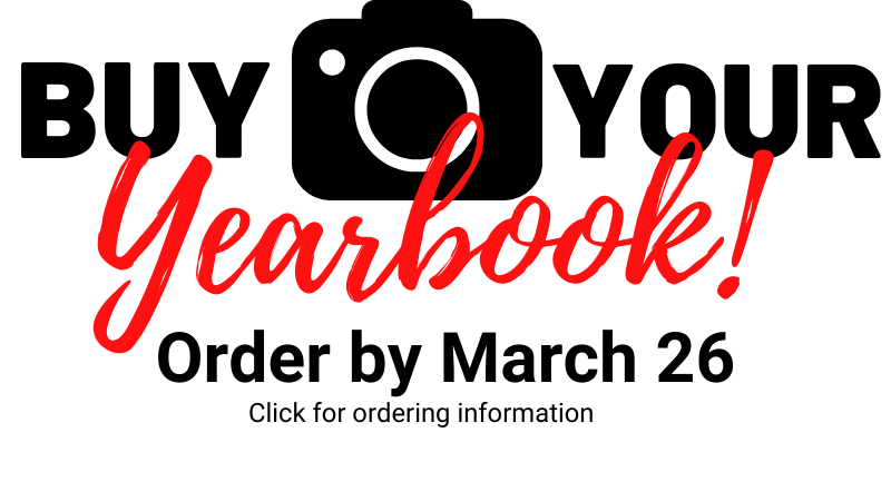 Buy your yearbook! Order by March 26th. Click for more information.
