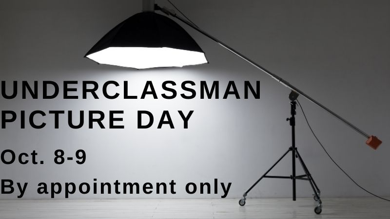 Underclassman picture day October 8-9 By appointment only