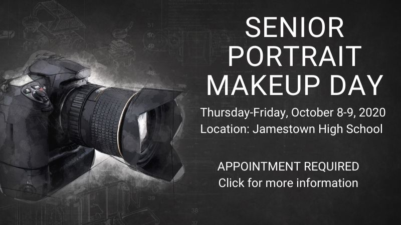 Senior Portrait Makeup Day Thursday-Friday, October 8-9, 2020. Jamestown High School. Appointment Required. Click for more information.
