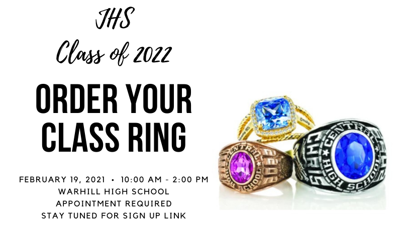JHS class of 2022 - Order your class ring! February 19, 2021 @ WHS between 10-2. Appointment required. Stay tuned for sign up info