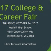 2017 College and Career Fair THURSDAY, OCTOBER 26, 2017 Warhill High School 4615 Opportunity Way Williamsburg, VA 23188
