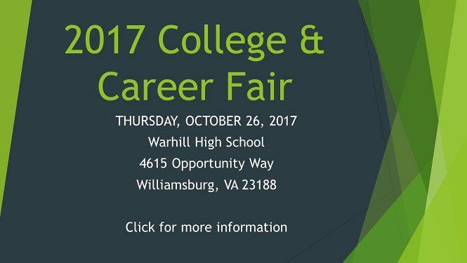 2017 College and Career Fair THURSDAY, OCTOBER 26, 2017 Warhill High School 4615 Opportunity Way Williamsburg, VA 23188