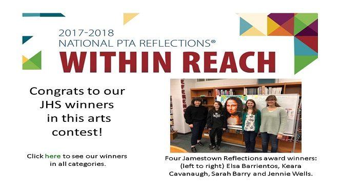 Congrats to our JHS PTA Reflections Winners! Four Jamestown Reflections award winners: Elsa Barrientos, Keara Cavanaugh, Sarah Barry and Jennie Well