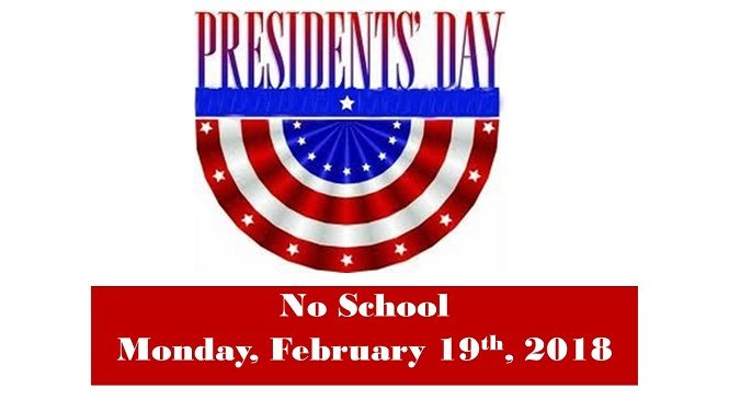 Presidents' Day - No School Monday, February 19th, 2018