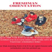 Freshman orientation Tuesday, August 28th from 8:00 am to 2:45. Transportation provided, bus runs mailed home with orientation letter. Schedules can be picked up later that evening at Open House from 4 to 6.