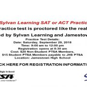 Take a Sylvan Learning SAT or ACT Practice Test! The practice test is proctored like the real test. Sponsored by Sylvan Learning and Jamestown PTSA Practice Test Details: Date: Saturday, September 29, 2018 Time: 9:00 am to 12:00 pm Registration opens at 8:30 am Cost: $20 Non-Student PTSA Members, $15 Student PTSA Members payable to JHS PTSA Location: Jamestown High School CLICK HERE FOR REGISTRATION INFORMATION