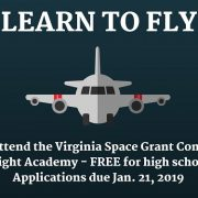 Learn to Fly. Apply to attend the Virginia Space Grant Consortium's Flight Academy. Free for high school students. Applications due Jan. 21, 2019