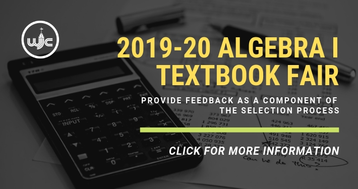 WJCC Schools will host an Algebra 1 Textbook Adoption Fair and is looking for your feedback as a component of the selection process on Thursday, March 21, 2019 from 4 - 6 p.m at James Blair Middle School (1st floor classrooms).