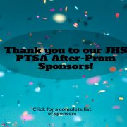 Thank you to our JHS PTSA AFter-Prom Sponsors. Click slide for a complete list of sponsors