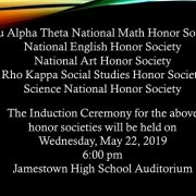Mu Alpha Theta National Math Honor Society National English Honor Society National Art Honor Society Rho Kappa Social Studies Honor Society Science National Honor Society The Induction Ceremony for the above honor societies will be held on Wednesday, May 22, 2019 6:00 pm Jamestown High School Auditorium