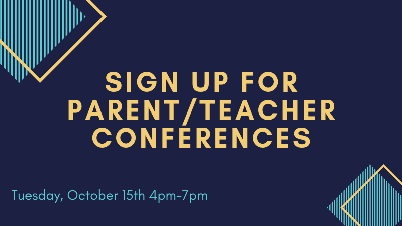 Sign Up For Parent/Teacher Conferences on Tuesday, October 15 from 4-7 pm