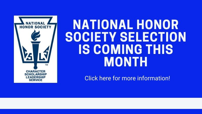 National Honor Society Selection is Coming this Month. Click here for more information.