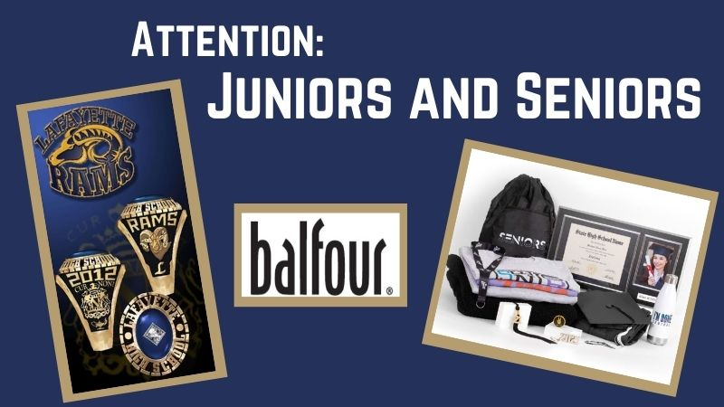 Attention Juniors and Seniors: Balfour is offering class rings and grad gear.