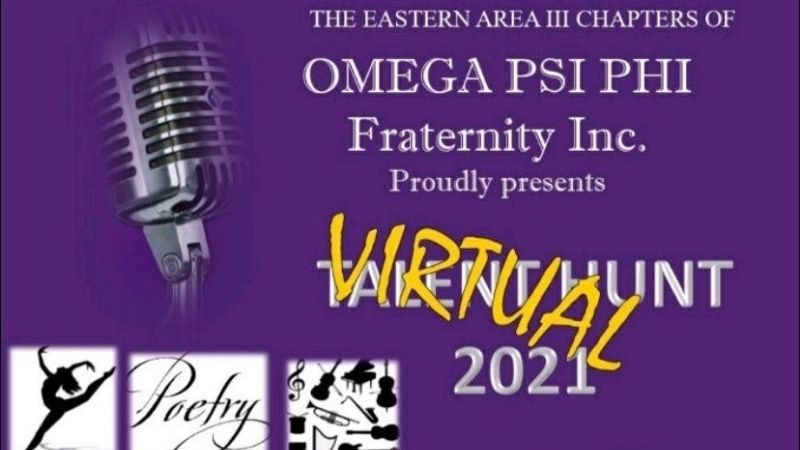The Eastern Area III Chapters of Omega Psi Phi Fraternity Inc. proudly presents the 2021 Virtual Talent Hunt!