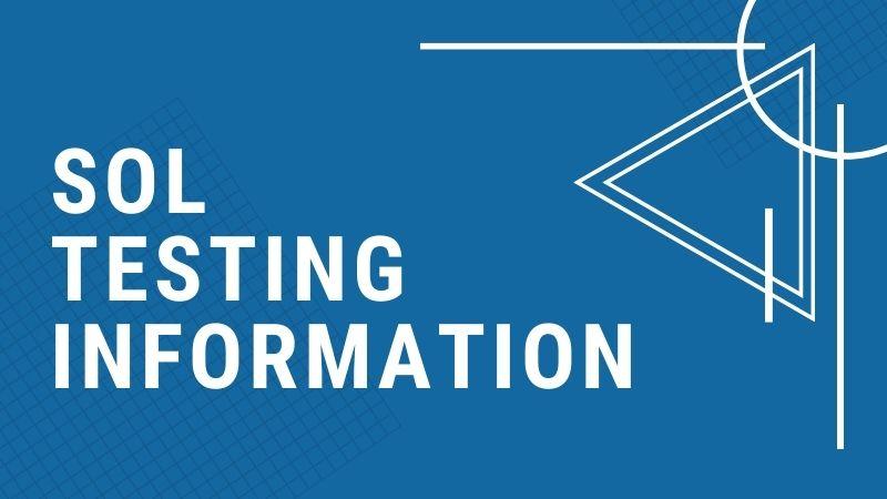 SOL Testing Information