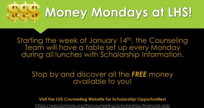 Counselors will have a scholarship table setup every Monday during lunch starting January 14th.