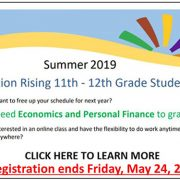 Are you a rising 11th or 12th grader? Do you want to free up your schedule for next year? Do you need Economics and Personal Finance to graduate? Are you interested in taking an online class with the flexibility to do work anytime you prefer? Click here for more information. Registration ends Friday, May 24, 2019.