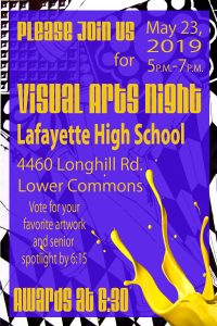 Visual Arts Night, Thursday, May 23, 2019, 5-7 pm.  LHS Lower Commons. Vote for your favorite artwork and senior spotlights by 6:15. Awards at 6:30.