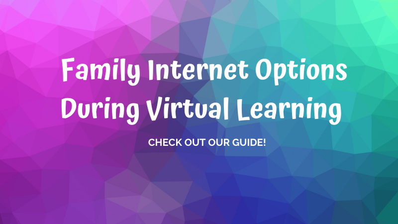 Family Internet Options for Virtual Learning!