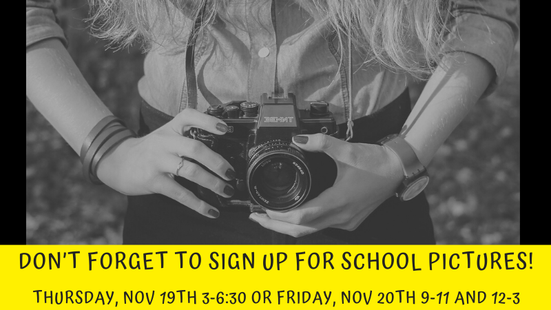 Don't forget to sign up for school pictures!