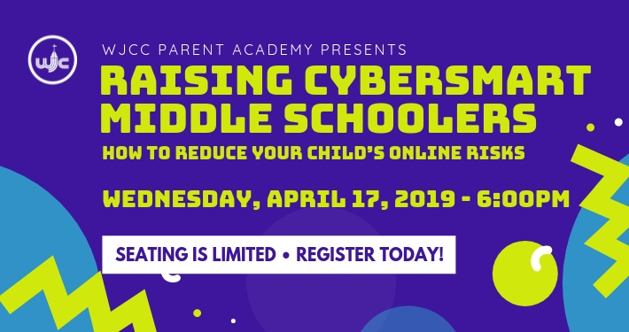RAISING CYBERSMART MIDDLE SCHOOLERS APRIL 17, 2019 6PM JAMES BLAIR MIDDLE SCHOOL