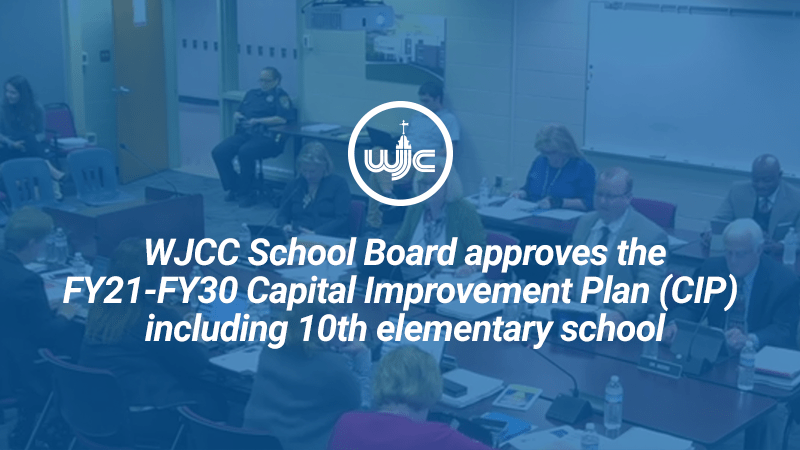 WJCC School Board approves the FY21-FY30 Capital Improvement Plan (CIP) including 10th elementary school
