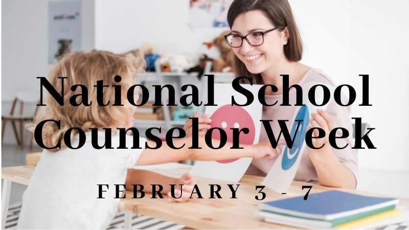 National School Counselor Week Feb 3-7