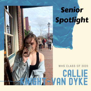 Senior Spotlight Callie Knight-Van Dyke