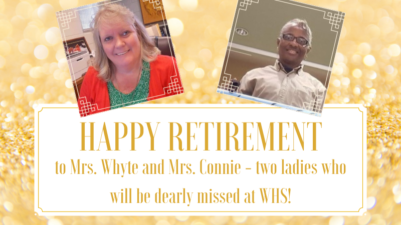 happy retirement to Mrs. Whyte and Mrs. Connie