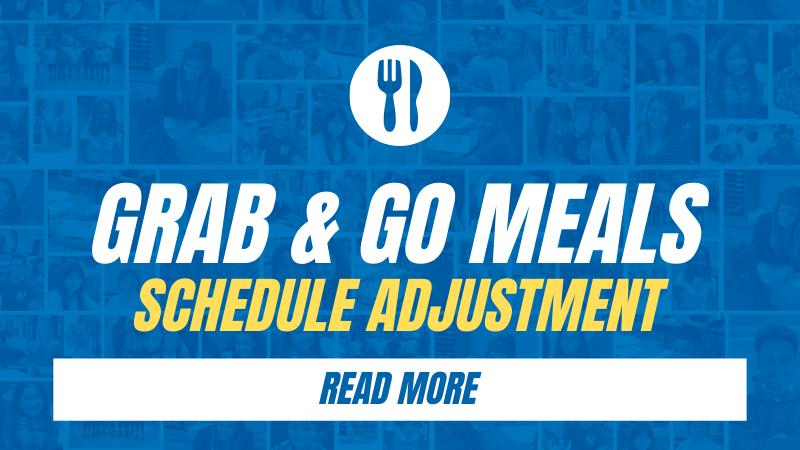 Grab and Go Meals Schedule Adjustment