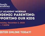 Family Academy Webinar Pandemic Parenting_ Supporting Our Kids