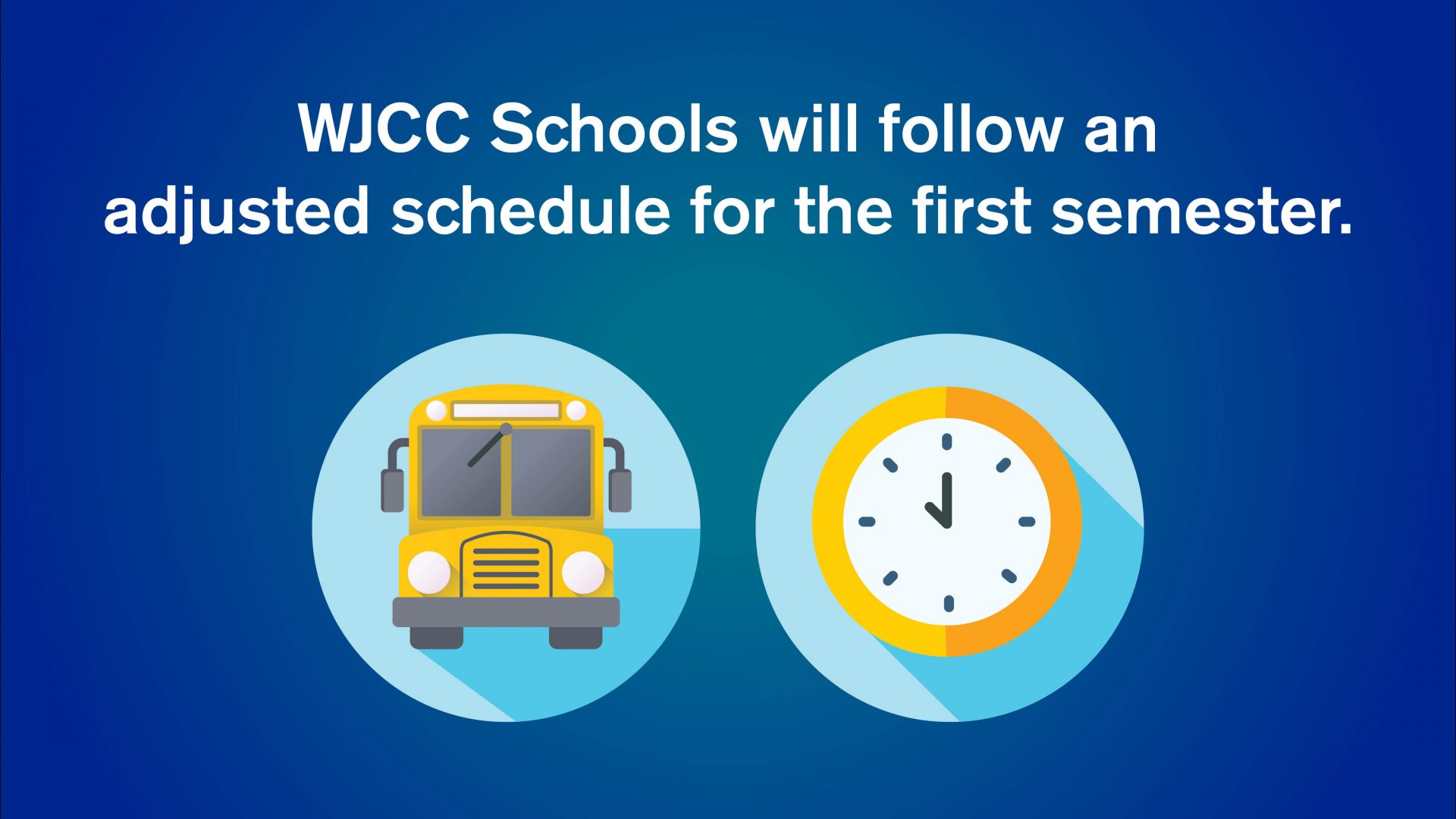 """Icons of a bus and clock with the text, """"WJCC Schools will follow an adjusted schedule for the first semester."""""""